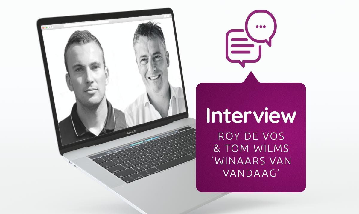 Interview met Roy de Vos en Tom Wilms, auteurs van Winnaars van vandaag